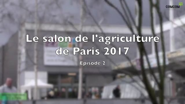Salon de l 39 agriculture de paris 2017 episode 2 for Salon airsoft 2017 paris